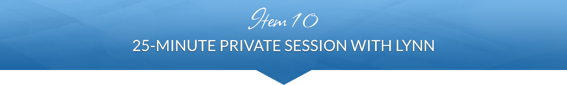 Item 10: 25-Minute Private Session with Lynn