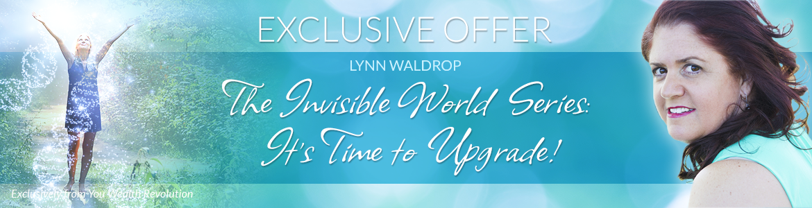 The Invisible World Series: It's Time to Upgrade!