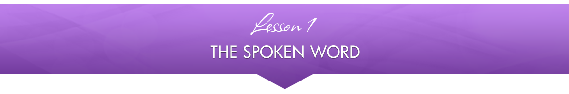 Lesson 1 — The Spoken Word