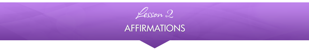 Lesson 2 — Affirmations
