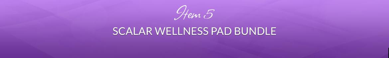 Item 5: Scalar Wellness Pad Bundle