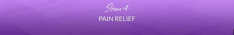 Item 4: Pain Relief