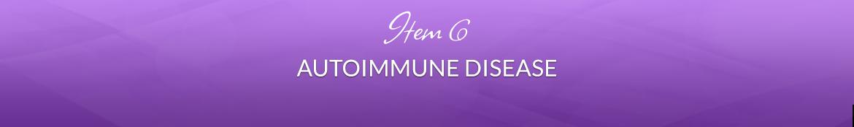 Item 6: Autoimmune Disease