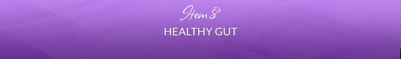 Item 8: Healthy Gut