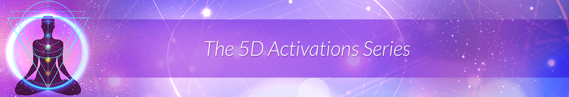 The 5D Activations Series