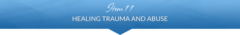 Item 11: Healing Trauma and Abuse