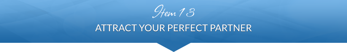 Item 13: Attract Your Perfect Partner