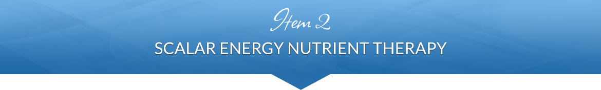 Item 2: Scalar Energy Nutrient Therapy