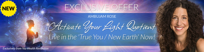 Activate Your Light Quotient