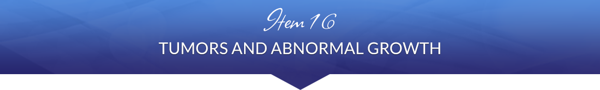 Item 16: Tumors and Abnormal Growth