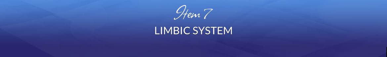 Item 7: Limbic System