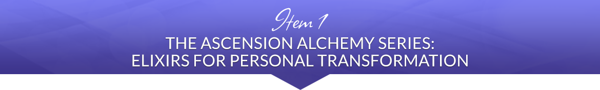 Item 1: The Ascension Alchemy Series: Elixirs for Personal Transformation