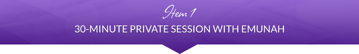 Item 1: 30-Minute Private Session with Emunah