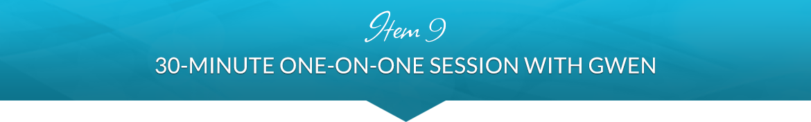 Item 9: 30-Minute One-on-One Session with Gwen