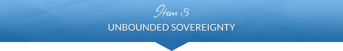 Item 3: Unbounded Sovereignty