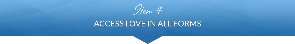 Item 4: Access Love in All Forms