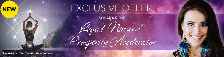 Liquid Nirvana®: Prosperity Accelerator