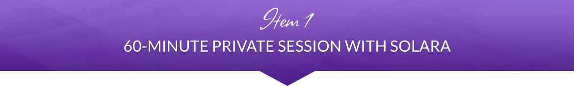Item 1: 60-Minute Private Session with Solara