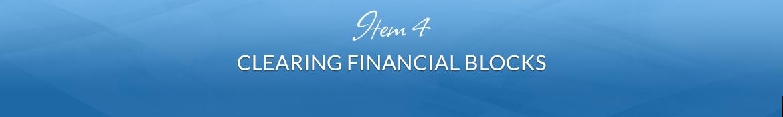 Item 4: Clearing Financial Blocks