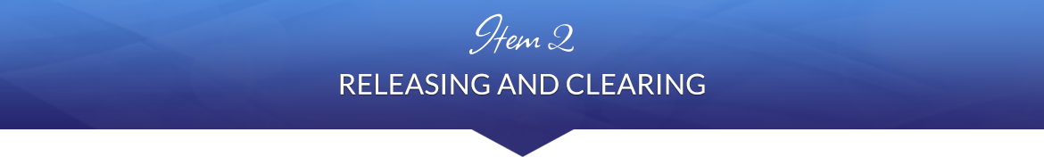 Item 2: Releasing and Clearing