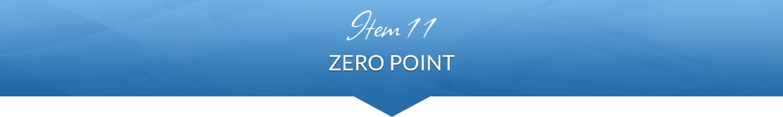 Item 11: Zero Point