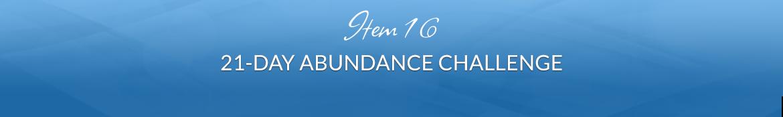 Item 16: 21-Day Abundance Challenge