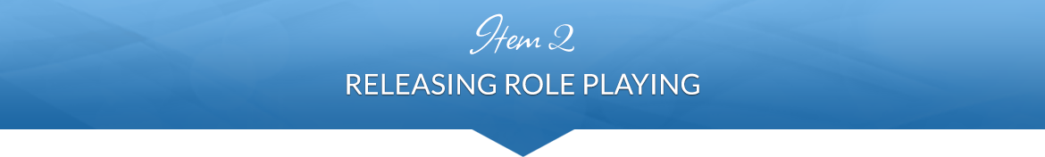 Item 2: Releasing Role Playing