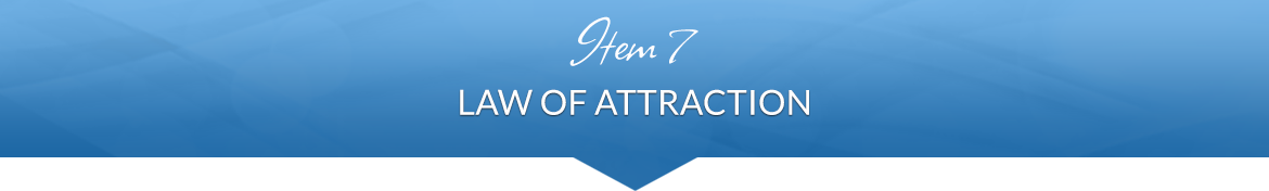 Item 7: Law of Attraction