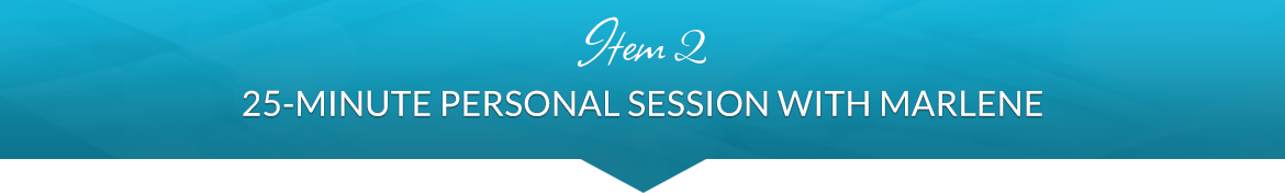 Item 2: 25-Minute Personal Session with Marlene
