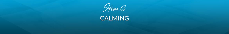 Item 6: Calming